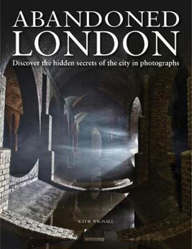 Picture of Abandoned London: Discover the hidden secrets of the city in photographs