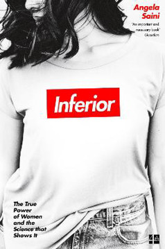 Picture of Inferior: The true power of women and the science that shows it