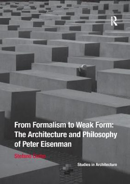 Picture of From Formalism to Weak Form: The Architecture and Philosophy of Peter Eisenman