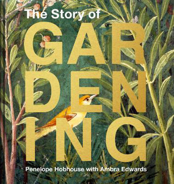 Picture of The Story of Gardening: A cultural history of famous gardens from around the world