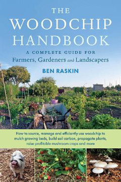 Picture of The Woodchip Handbook: A Complete Guide for Farmers, Gardeners and Landscapers