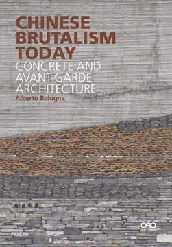 Picture of Chinese Brutalism Today: Concrete and Avant-Garde Architecture