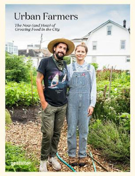 Picture of Urban Farmers: The Now (and How) of Growing Food in the City