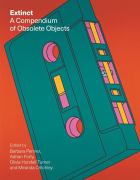 Picture of Extinct: A Compendium of Obsolete Objects