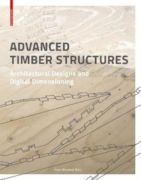 Picture of Advanced Timber Structures: Architectural Designs and Digital Dimensioning