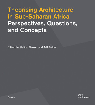 Picture of Theorising Architecture in Sub-Saharan Africa: Perspectives, Questions, and Concepts