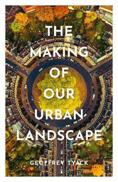 Picture of The Making of Our Urban Landscape