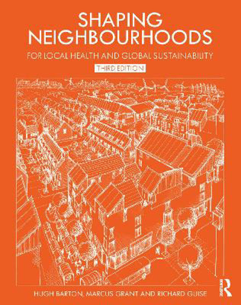 Picture of Shaping Neighbourhoods: For Local Health and Global Sustainability