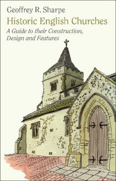 Picture of Historic English Churches: A Guide to Their Construction, Design and Features