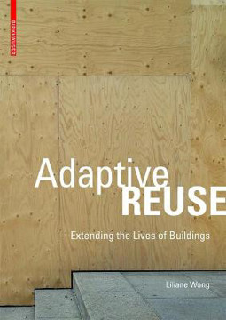 Picture of Adaptive Reuse: Extending the Lives of Buildings