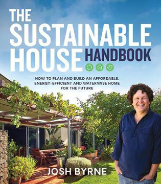 Picture of The Sustainable House Handbook: How to plan and build an affordable, energy-efficient and waterwise home for the future