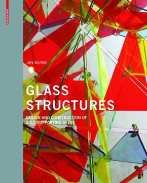 Picture of Glass Structures: Design and Construction of Self-supporting Skins